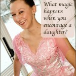 What happens when you encourage a daughter?