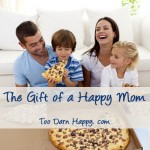 The gift of a happy mom