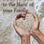 5 Secret Paths to the Heart of Your Family