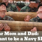Mom & Dad-I want to be a Navy SEAL