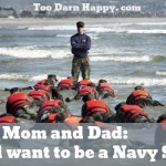 Mom & Dad-I want to be a Navy SEAL, Part 2