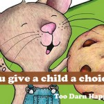 If you give a child a choice