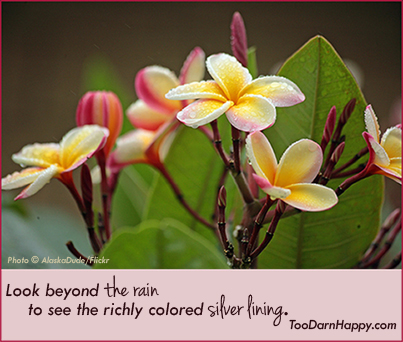 look beyond rain to see silver lining
