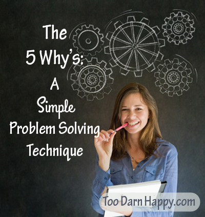 5 whys a simple problem solving technique
