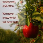 Being the Johnny Appleseed of Encouragement