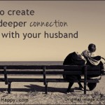 How to create a deeper connection with your husband