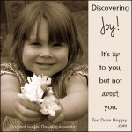 Discovering Joy: It's up to you, but not about you, Pt 2