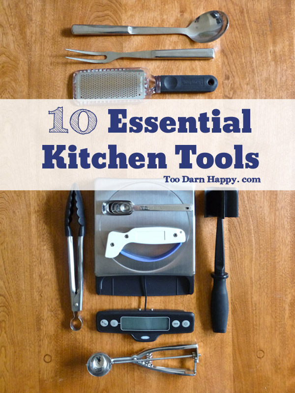 Saturday Sips 10 Essential Kitchen Tools Too Darn Happy