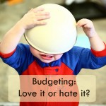 Budgeting: Love it or hate it?
