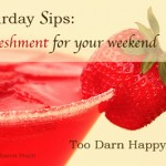 Saturday Sips-Refreshment for your life
