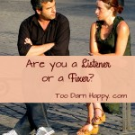 Are you a listener or a fixer?