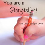 Saturday Sips: You are a storyteller!