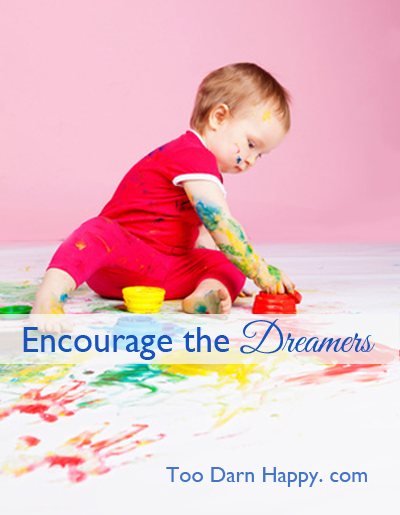 encourage dreamers